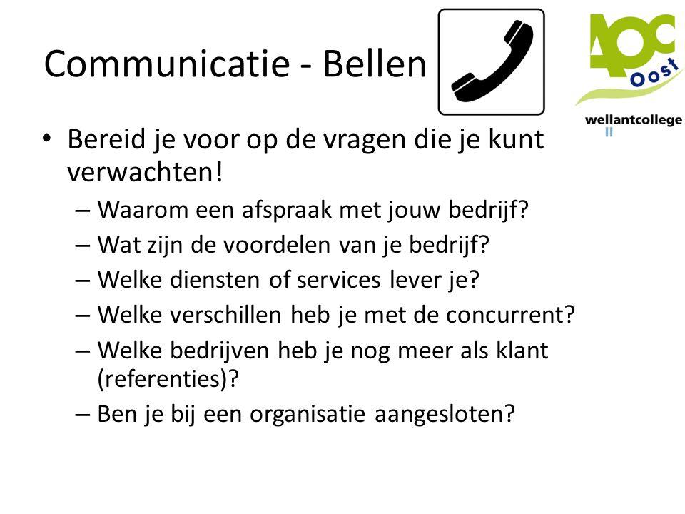 Communicatie - Bellen Bereid je voor op de vragen die je kunt verwachten! Waarom een afspraak met jouw bedrijf