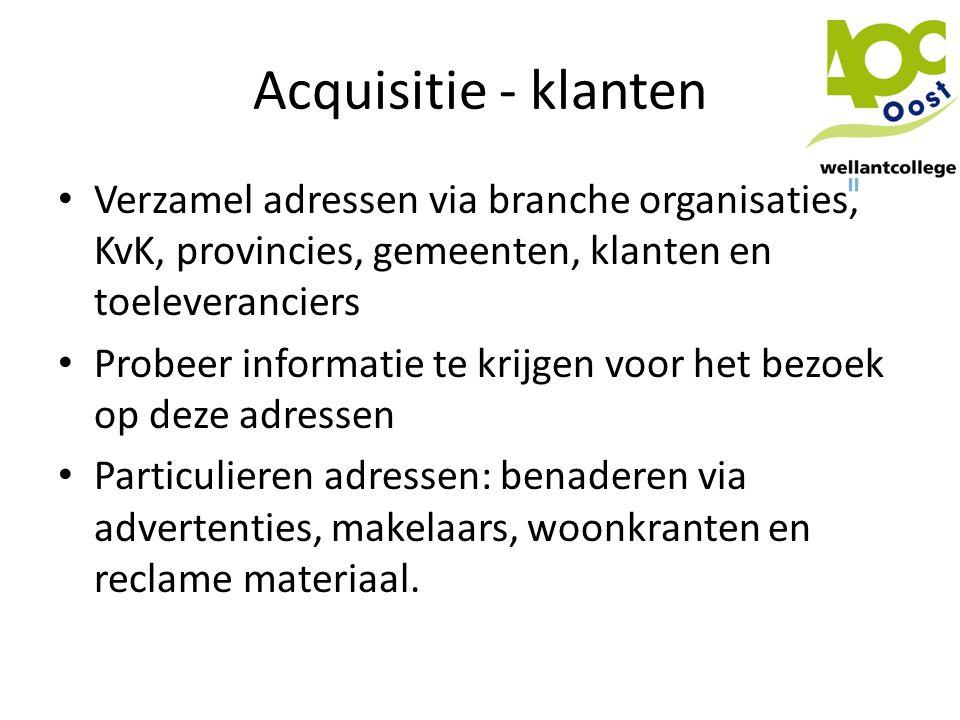 Acquisitie - klanten Verzamel adressen via branche organisaties, KvK, provincies, gemeenten, klanten en toeleveranciers.