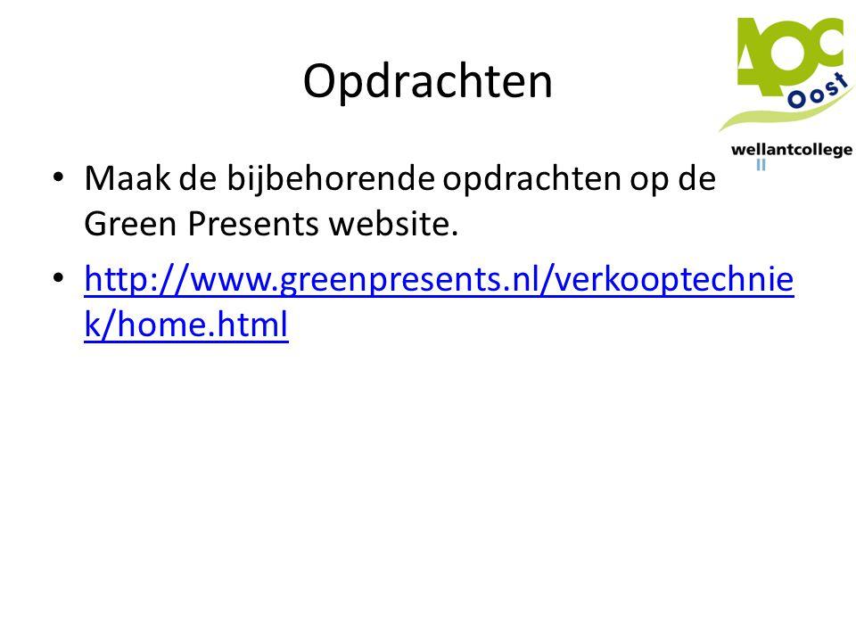 Opdrachten Maak de bijbehorende opdrachten op de Green Presents website.