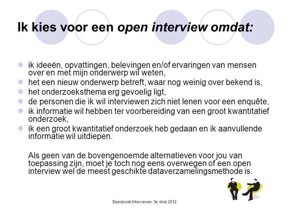 Ik kies voor een open interview omdat: