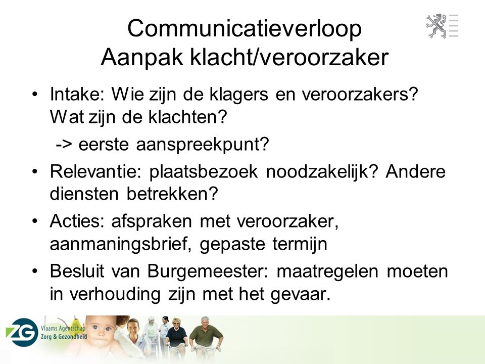 Communicatieverloop Aanpak klacht/veroorzaker