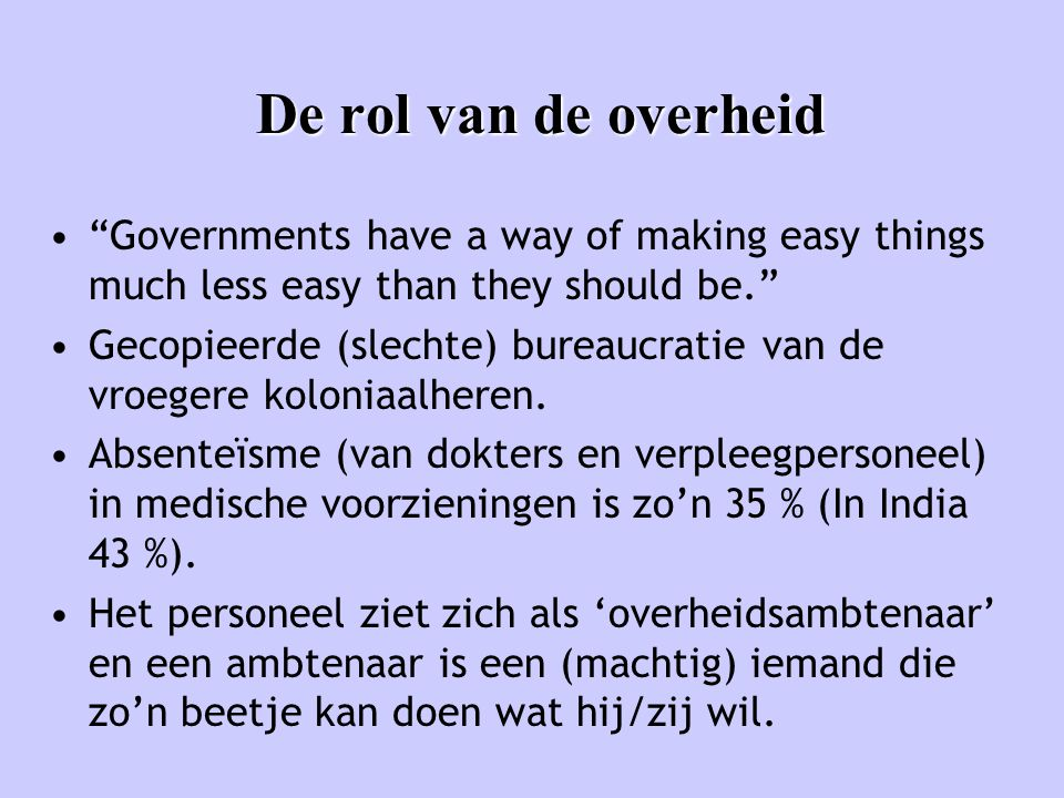 De rol van de overheid Governments have a way of making easy things much less easy than they should be.