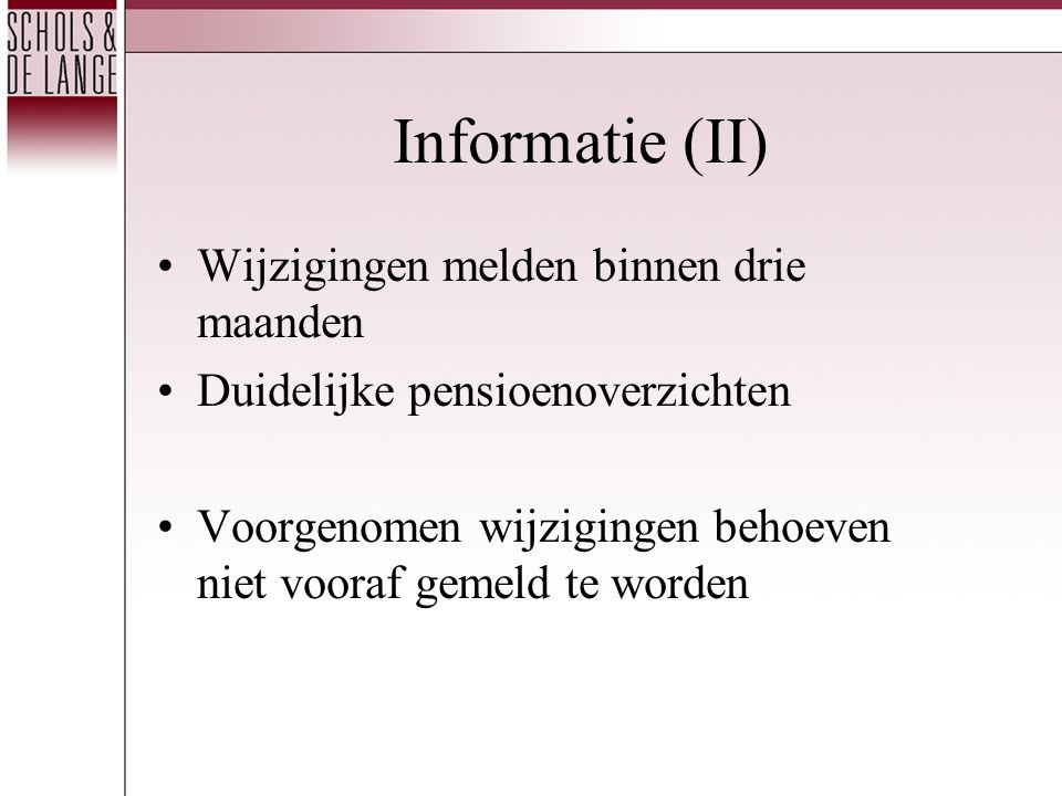 Informatie (II) Wijzigingen melden binnen drie maanden