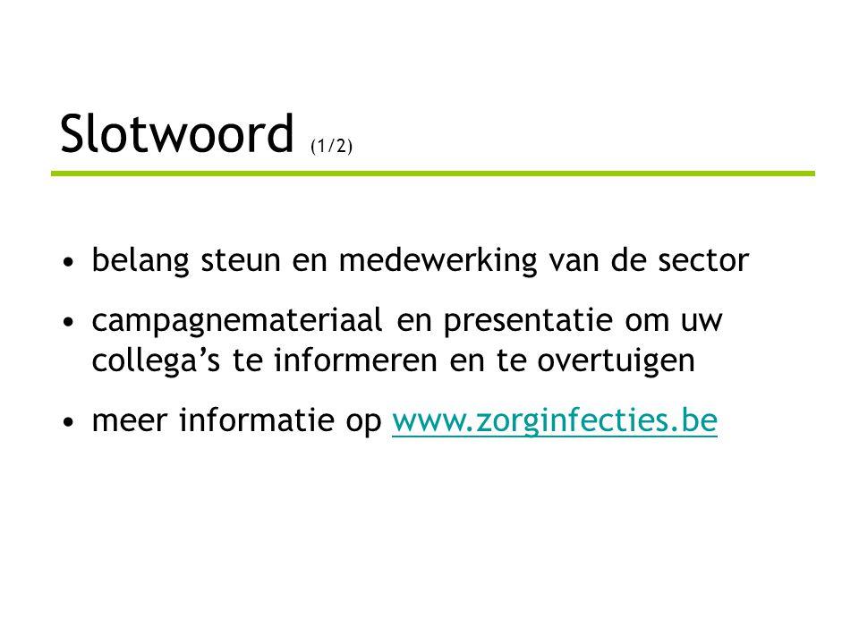 Slotwoord (1/2) belang steun en medewerking van de sector