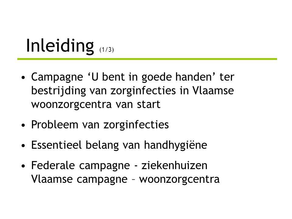 Inleiding (1/3) Campagne 'U bent in goede handen' ter bestrijding van zorginfecties in Vlaamse woonzorgcentra van start.