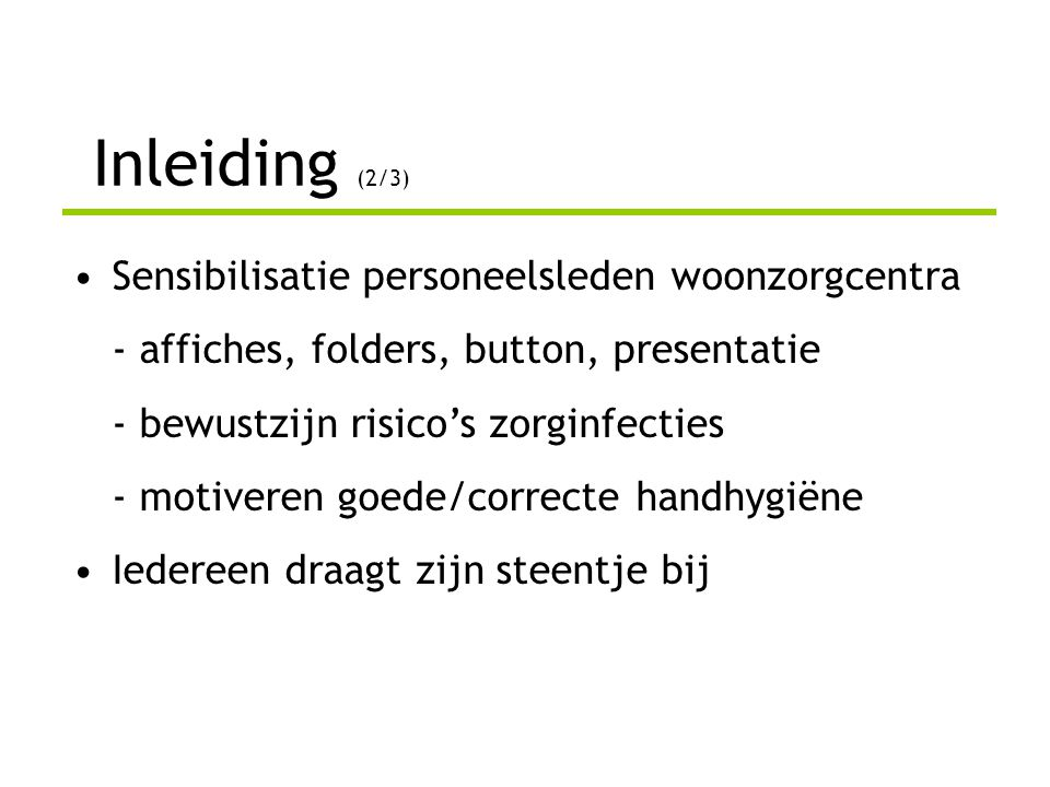 Inleiding (2/3) Sensibilisatie personeelsleden woonzorgcentra