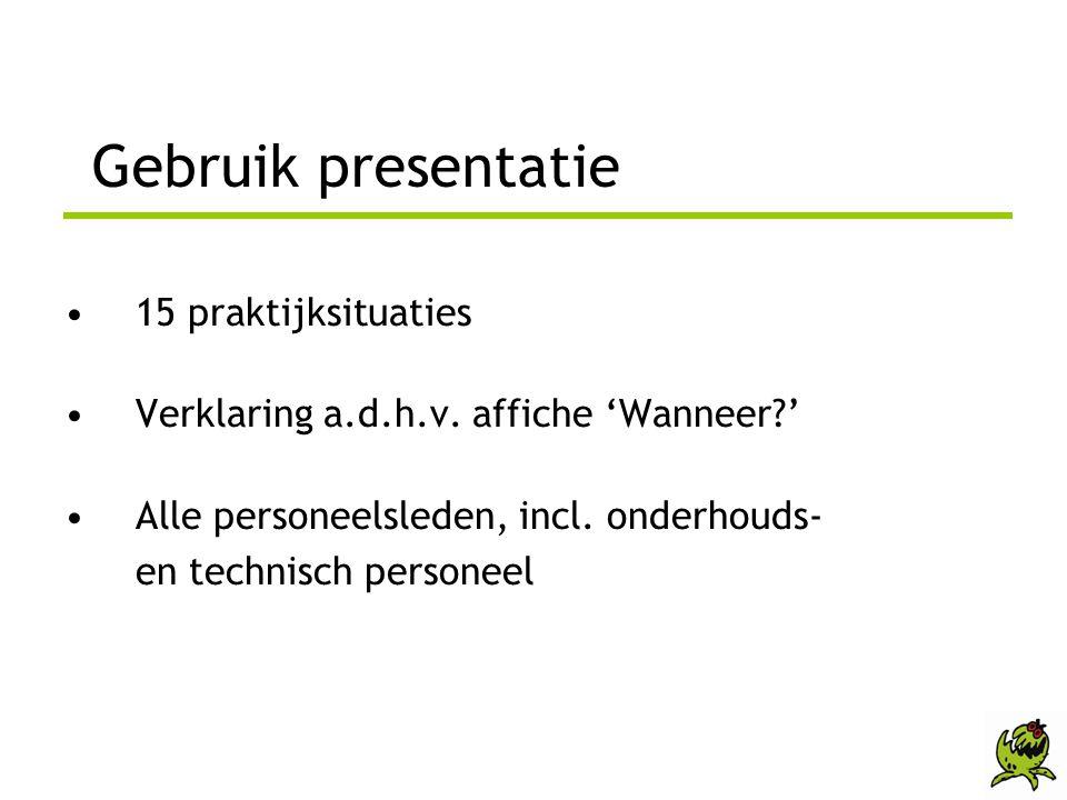 Gebruik presentatie 15 praktijksituaties