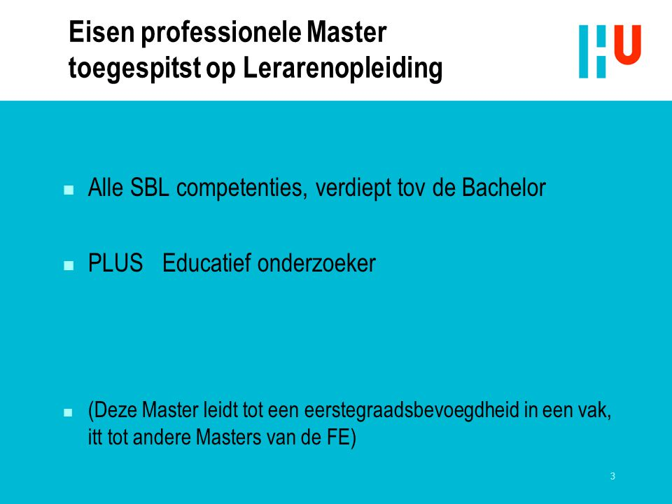Eisen professionele Master toegespitst op Lerarenopleiding