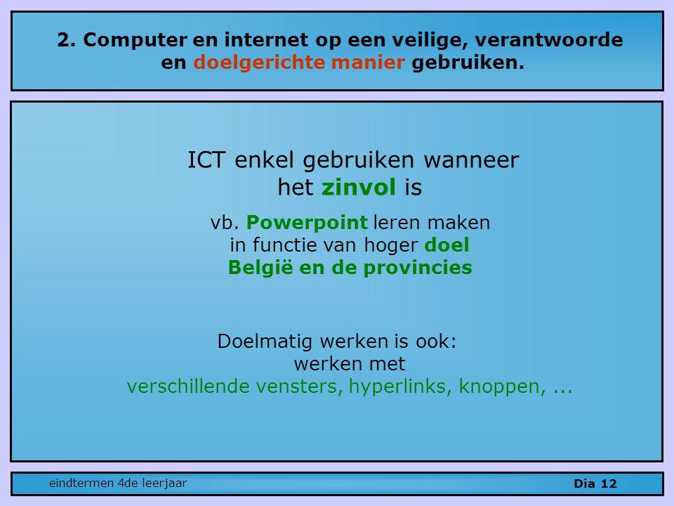 ICT enkel gebruiken wanneer het zinvol is