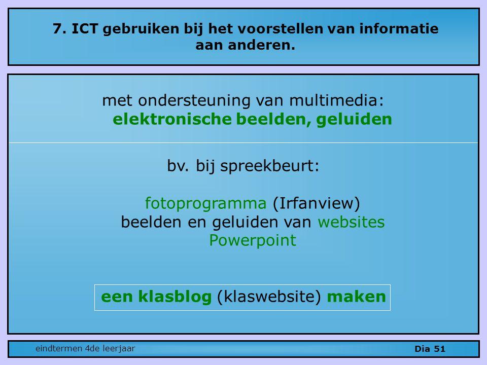 7. ICT gebruiken bij het voorstellen van informatie aan anderen.