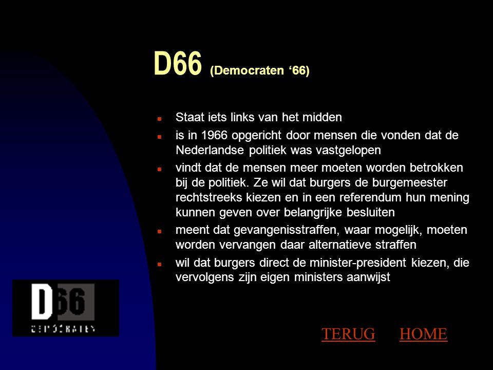 D66 (Democraten '66) TERUG HOME Staat iets links van het midden