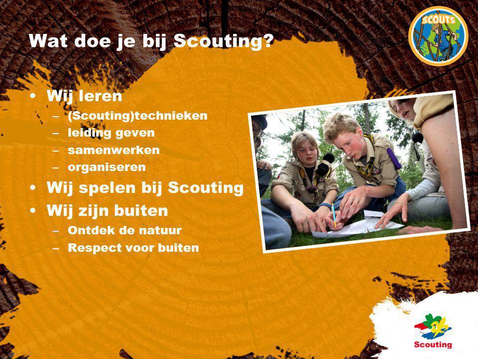 Wat doe je bij Scouting Wij leren Wij spelen bij Scouting