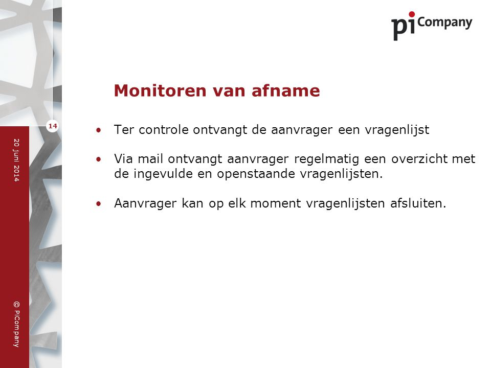 Monitoren van afname Ter controle ontvangt de aanvrager een vragenlijst.