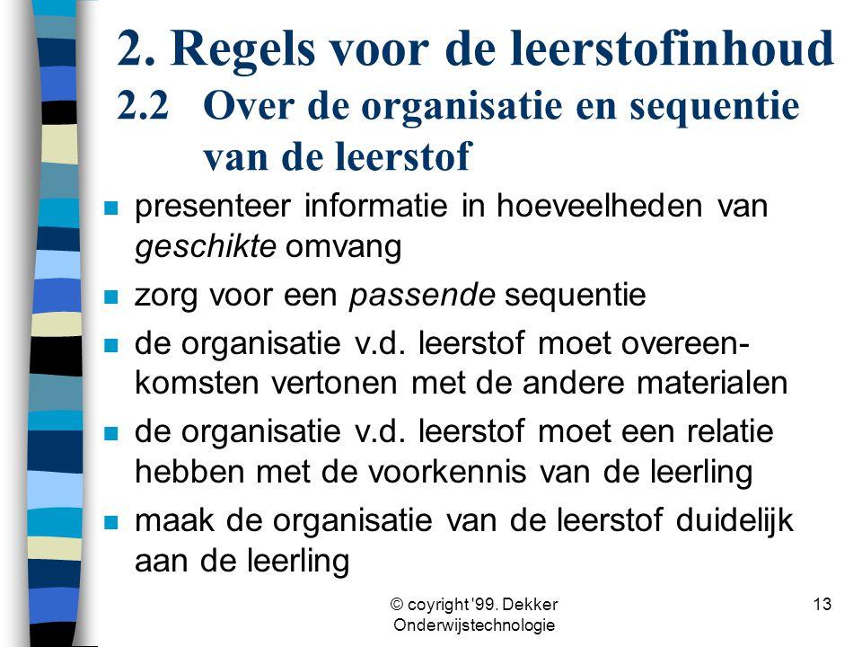 © coyright 99. Dekker Onderwijstechnologie