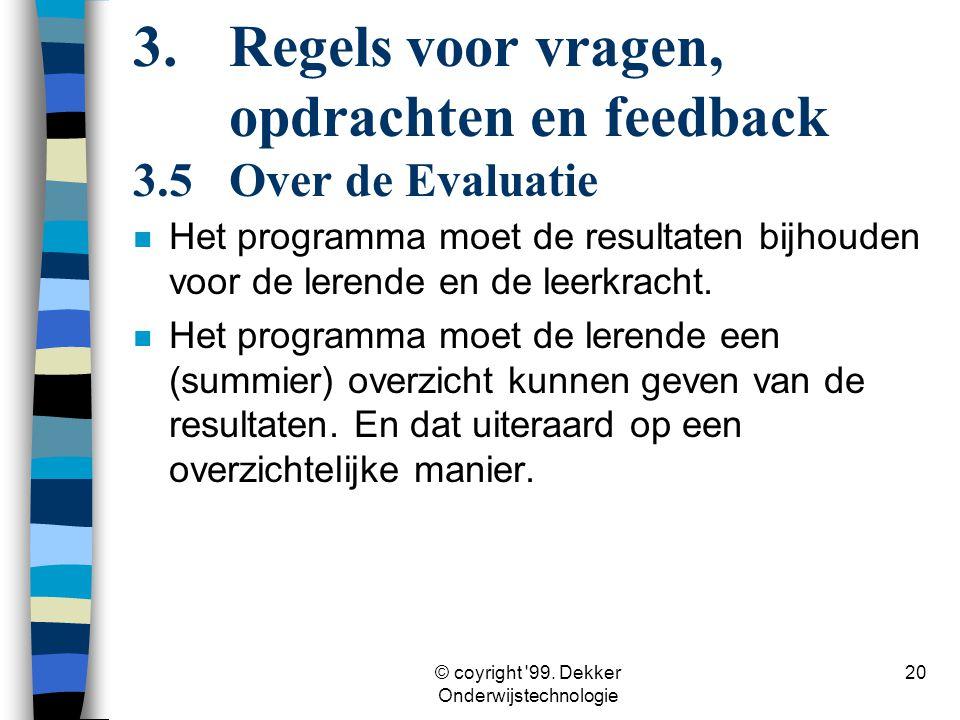 3. Regels voor vragen, opdrachten en feedback 3.5 Over de Evaluatie