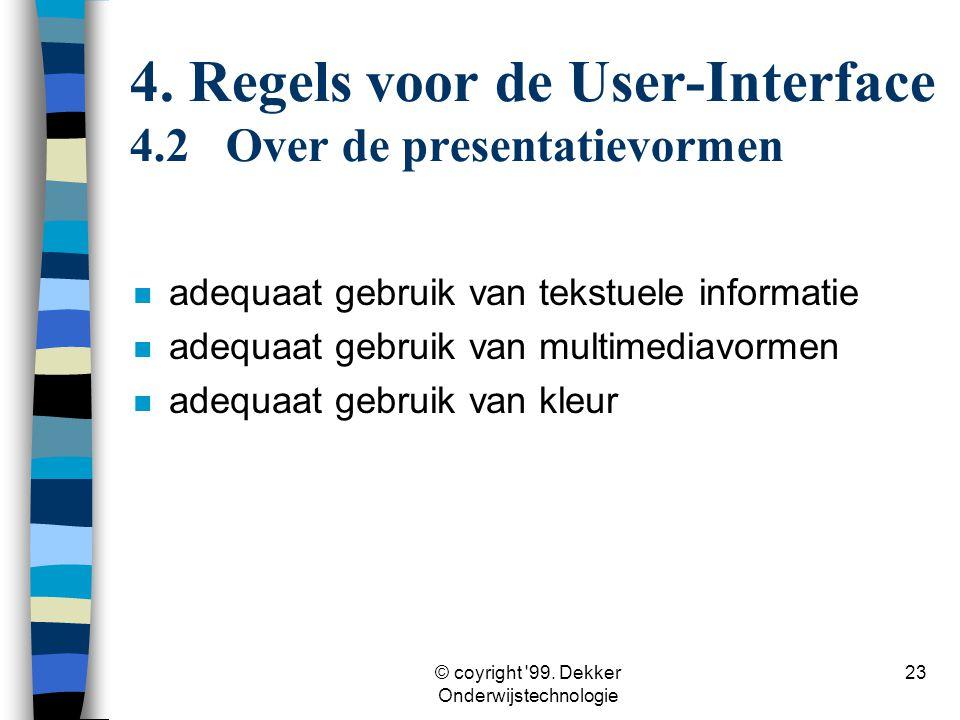 4. Regels voor de User-Interface 4.2 Over de presentatievormen