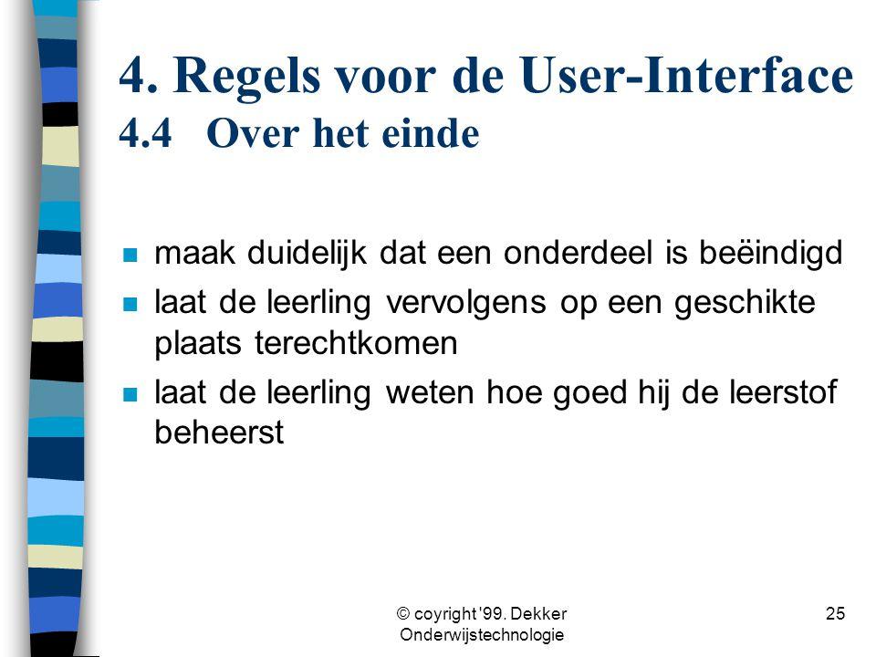 4. Regels voor de User-Interface 4.4 Over het einde