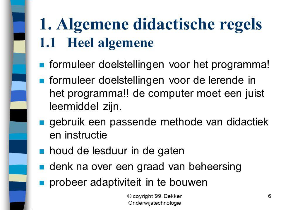 1. Algemene didactische regels 1.1 Heel algemene