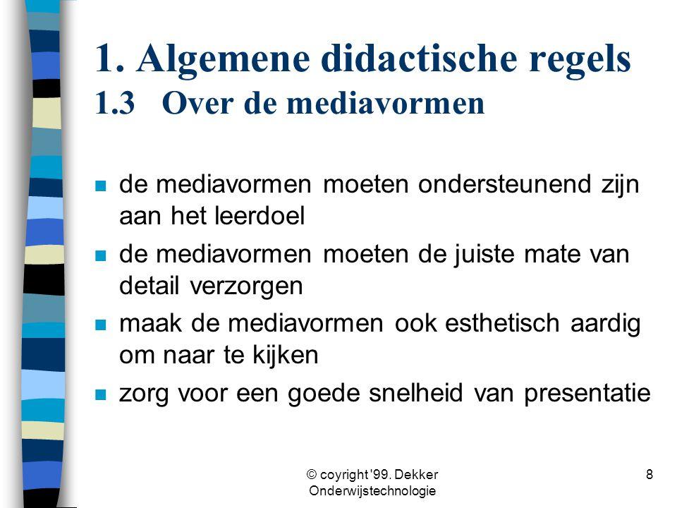 1. Algemene didactische regels 1.3 Over de mediavormen