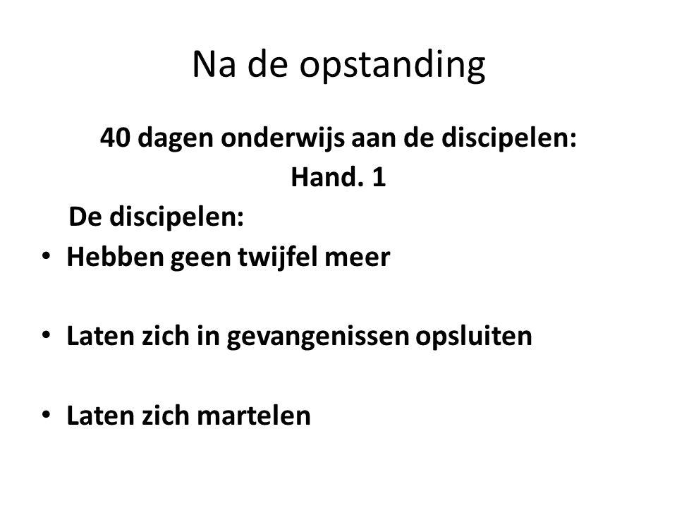 40 dagen onderwijs aan de discipelen: