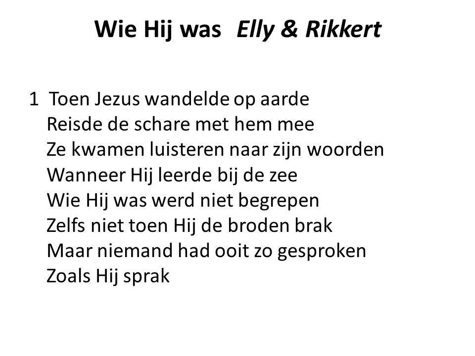 Wie Hij was Elly & Rikkert