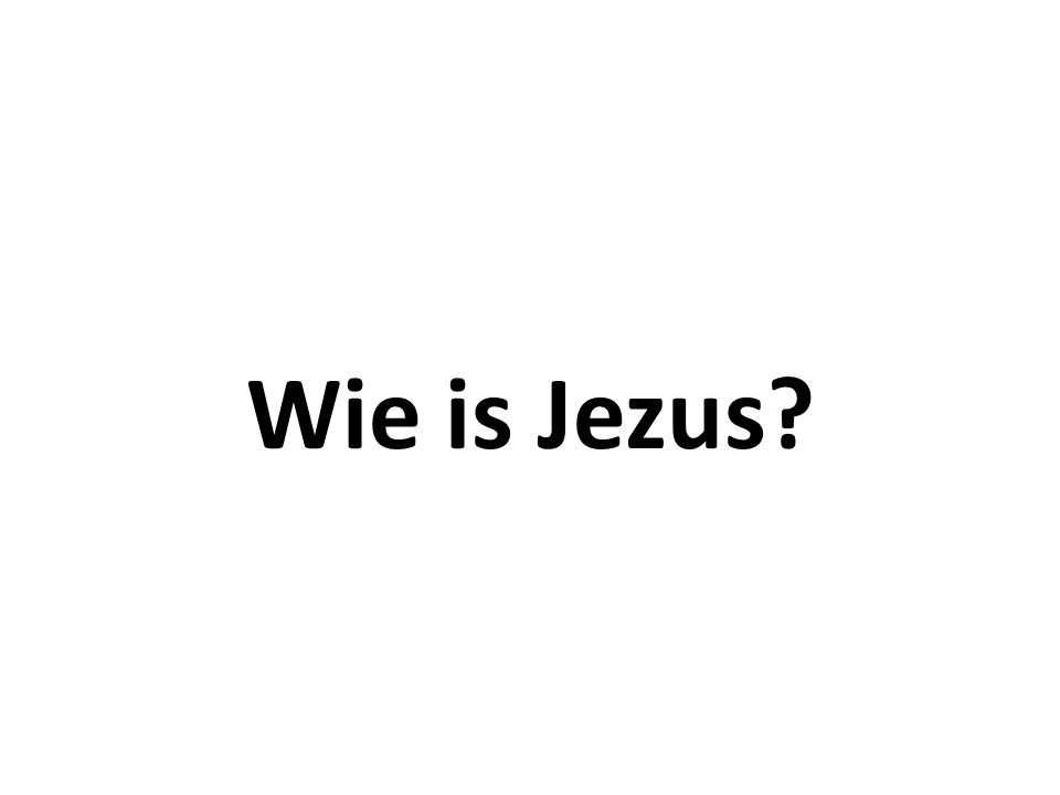 Wie is Jezus