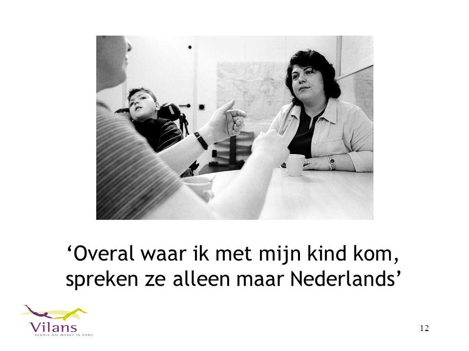 'Overal waar ik met mijn kind kom, spreken ze alleen maar Nederlands'