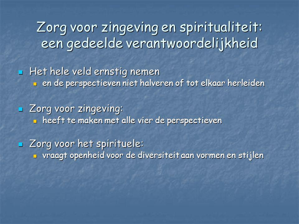 Zorg voor zingeving en spiritualiteit: een gedeelde verantwoordelijkheid