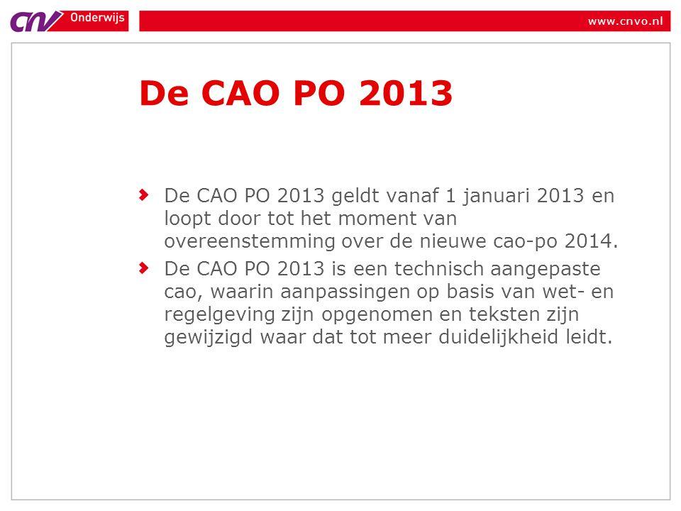 De CAO PO 2013 De CAO PO 2013 geldt vanaf 1 januari 2013 en loopt door tot het moment van overeenstemming over de nieuwe cao-po 2014.