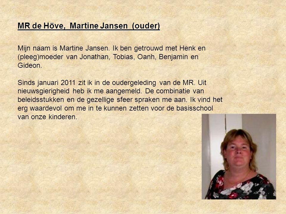 MR de Höve, Martine Jansen (ouder)