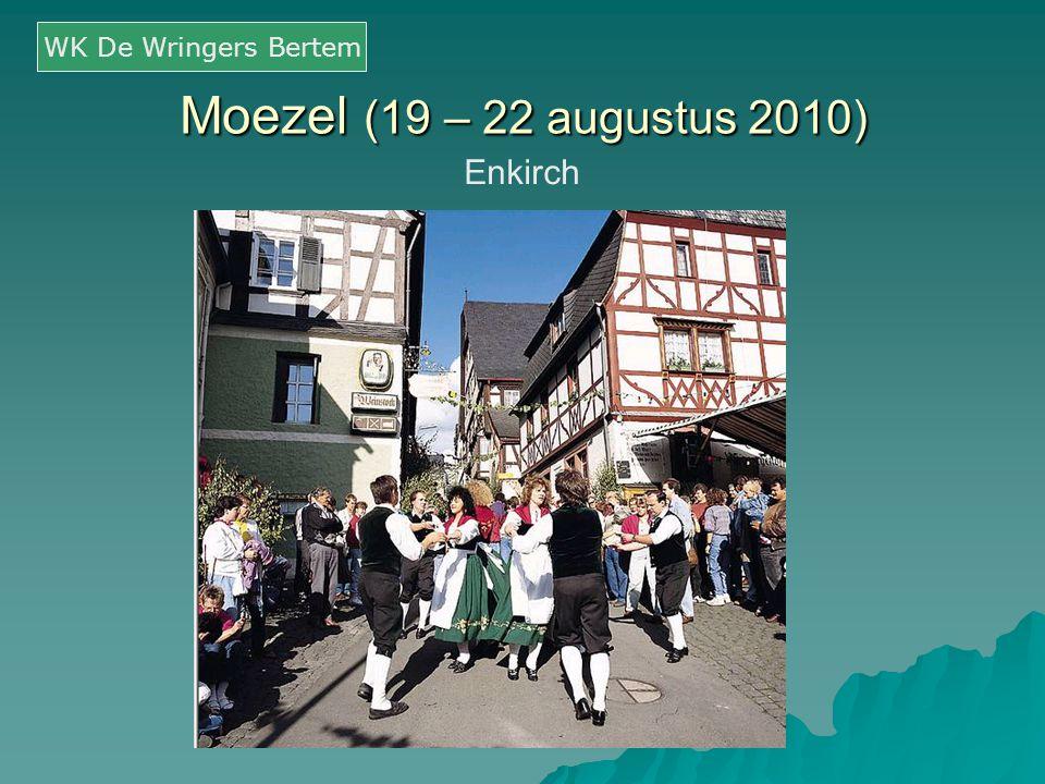 WK De Wringers Bertem Moezel (19 – 22 augustus 2010) Enkirch