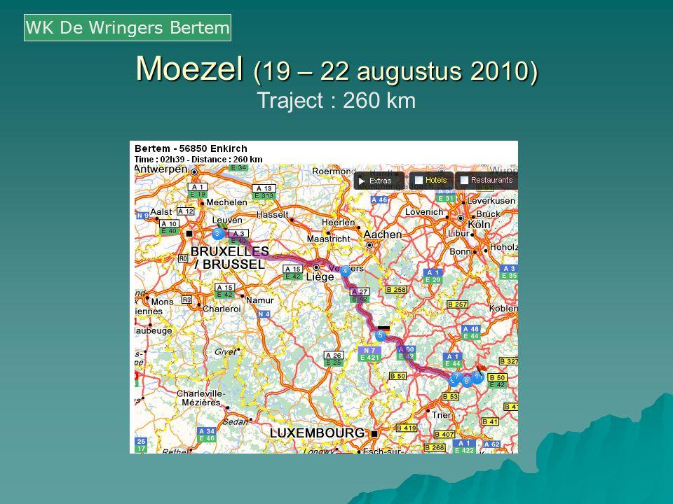 WK De Wringers Bertem Moezel (19 – 22 augustus 2010) Traject : 260 km