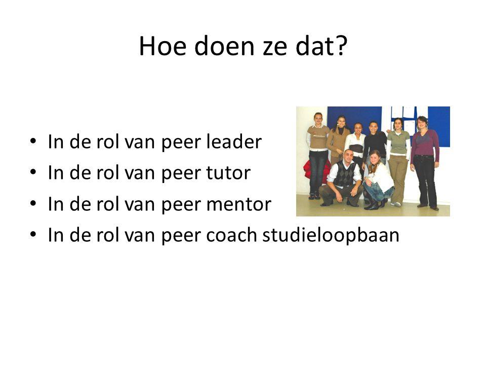 Hoe doen ze dat In de rol van peer leader In de rol van peer tutor
