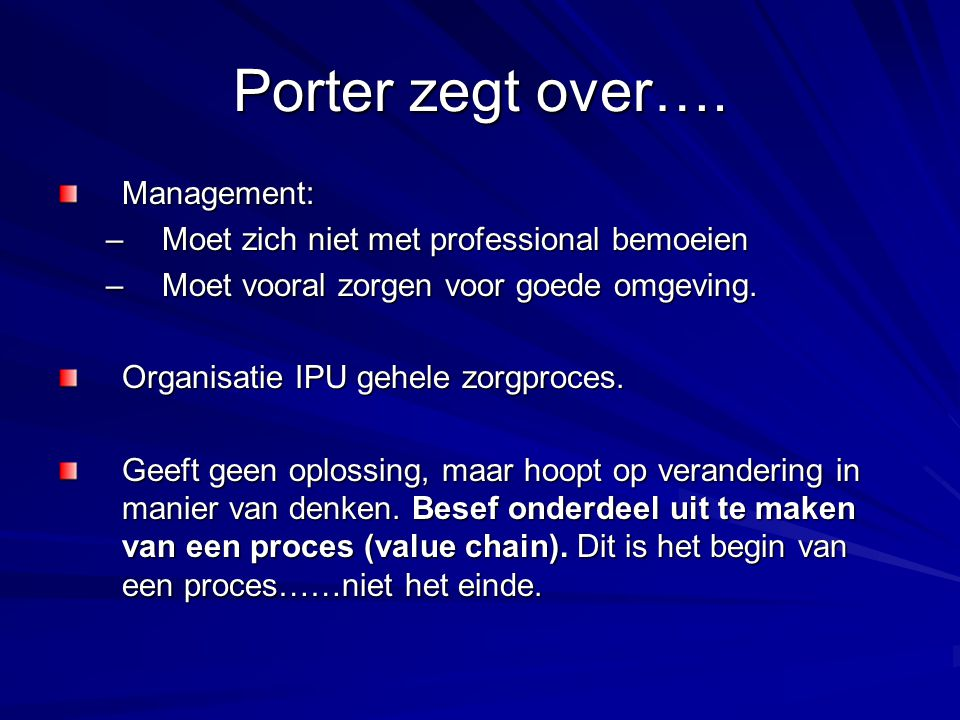 Porter zegt over…. Management: