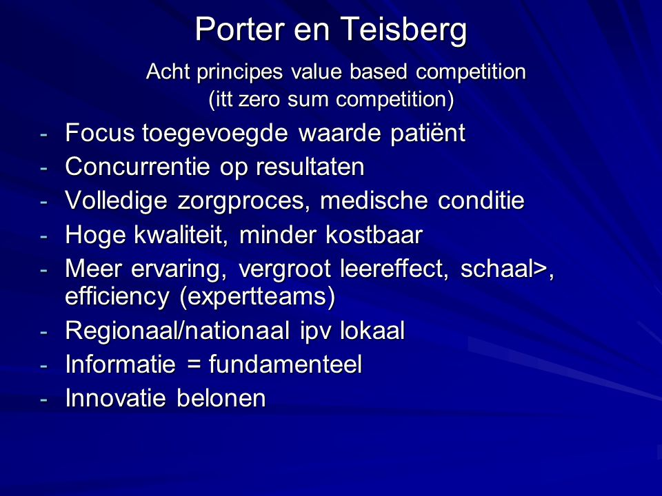 Porter en Teisberg Acht principes value based competition (itt zero sum competition)