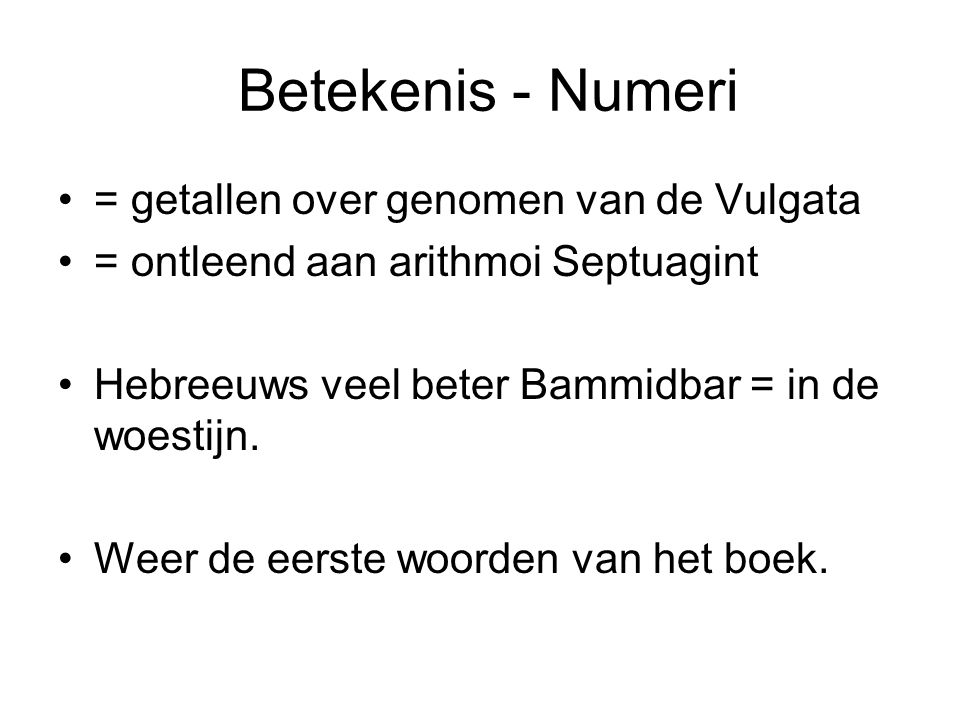 Betekenis - Numeri = getallen over genomen van de Vulgata