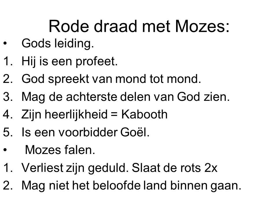 Rode draad met Mozes: Gods leiding. Hij is een profeet.