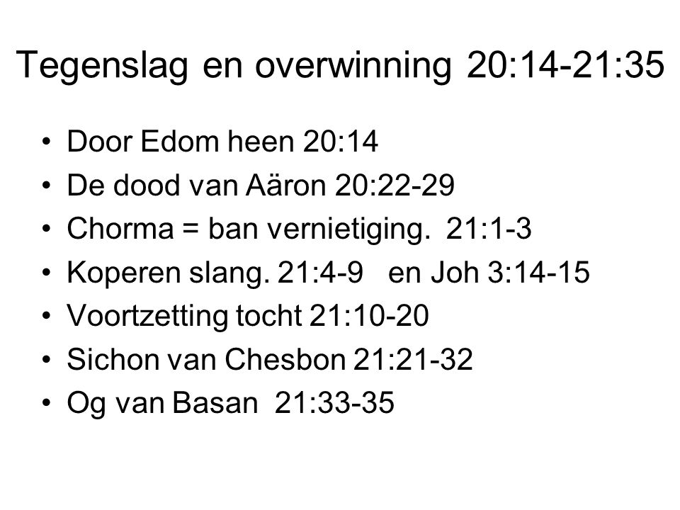 Tegenslag en overwinning 20:14-21:35