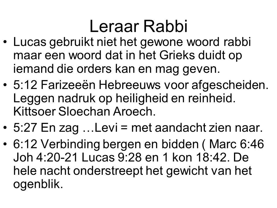Leraar Rabbi Lucas gebruikt niet het gewone woord rabbi maar een woord dat in het Grieks duidt op iemand die orders kan en mag geven.