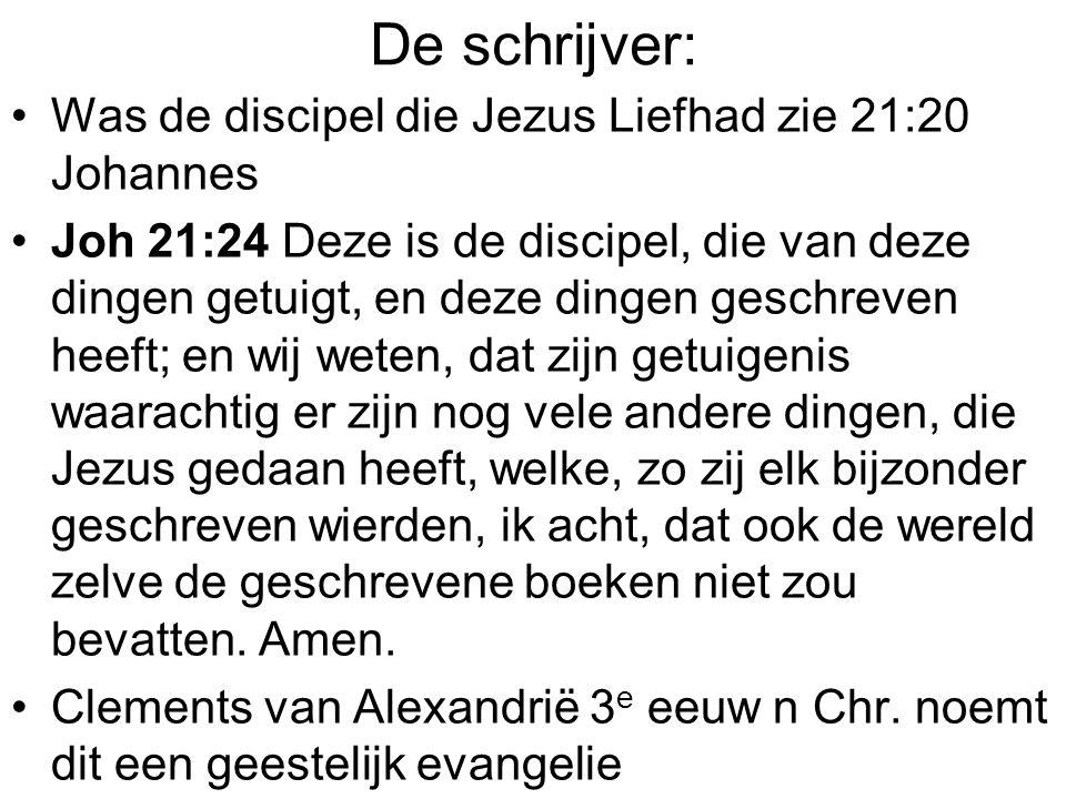 De schrijver: Was de discipel die Jezus Liefhad zie 21:20 Johannes