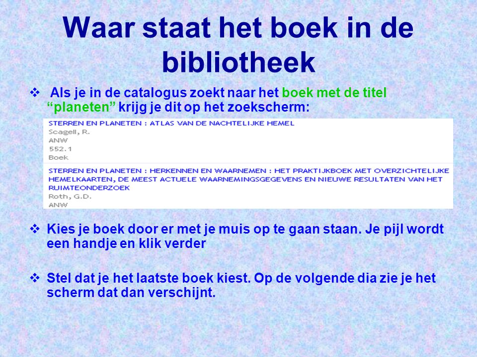 Waar staat het boek in de bibliotheek