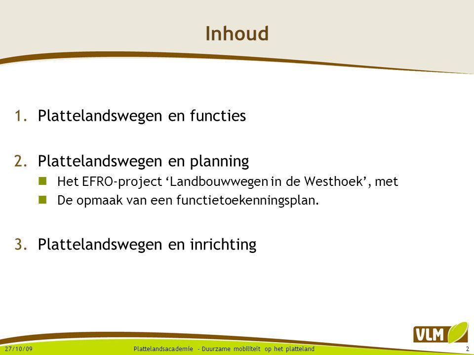 Inhoud Plattelandswegen en functies Plattelandswegen en planning