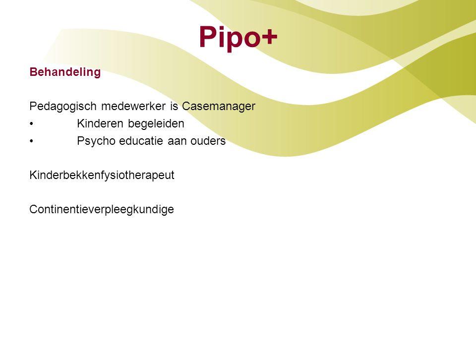 Pipo+ Behandeling Pedagogisch medewerker is Casemanager