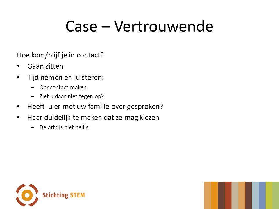 Case – Vertrouwende Hoe kom/blijf je in contact Gaan zitten
