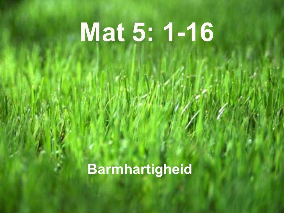 Mat 5: 1-16 Barmhartigheid