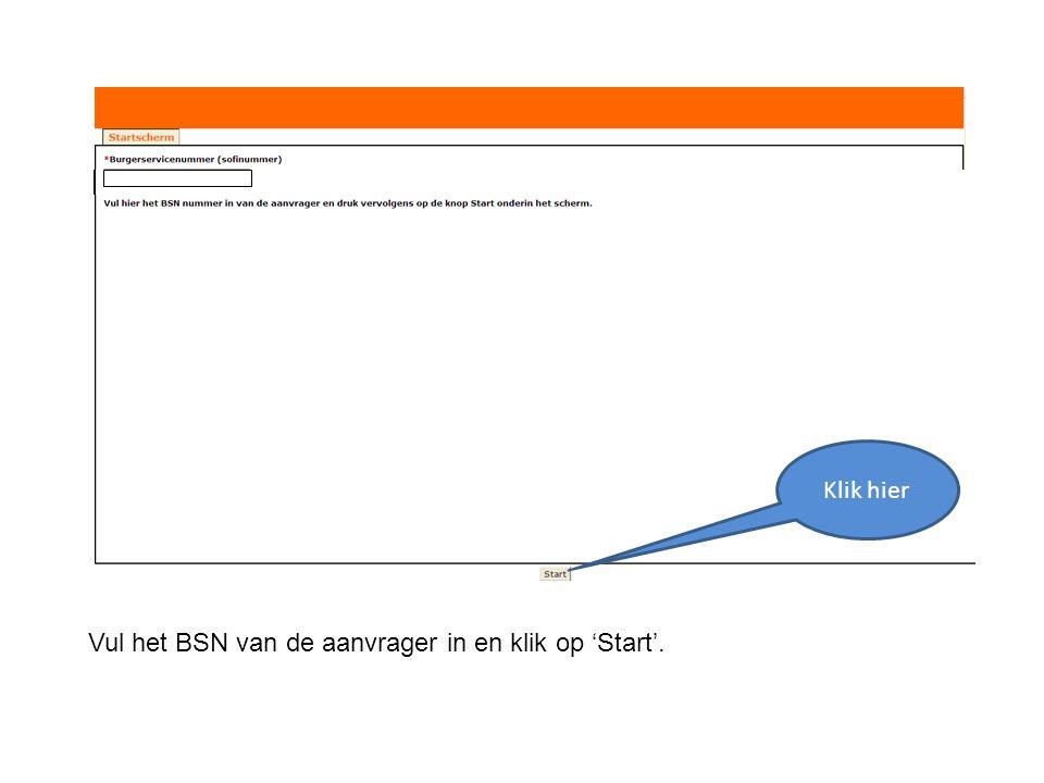 Klik hier Vul het BSN van de aanvrager in en klik op 'Start'.