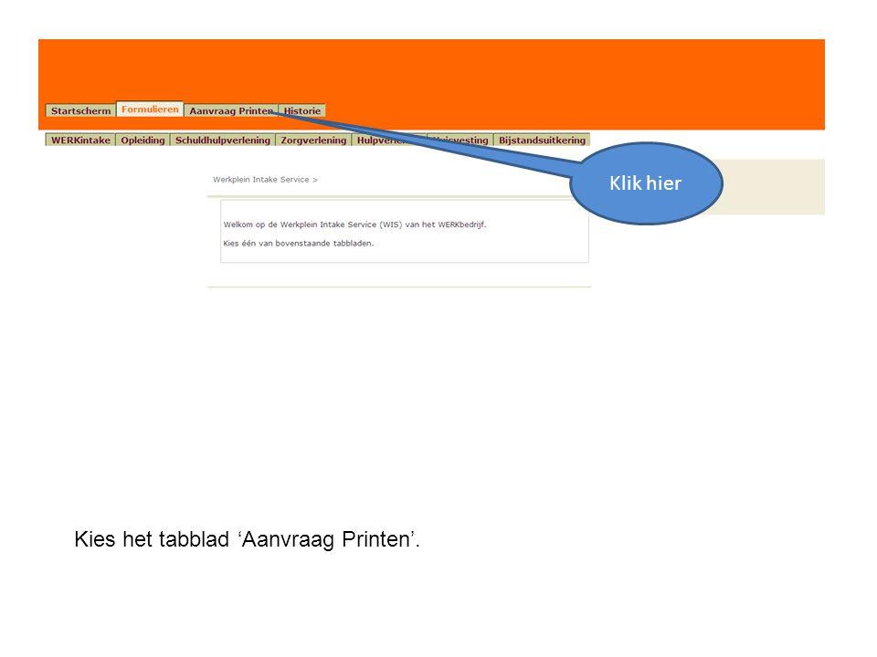 Klik hier Kies het tabblad 'Aanvraag Printen'.