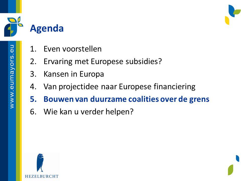 Agenda Even voorstellen Ervaring met Europese subsidies