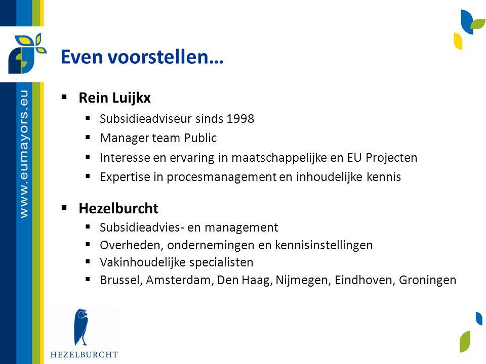 Even voorstellen… Rein Luijkx Hezelburcht Subsidieadviseur sinds 1998