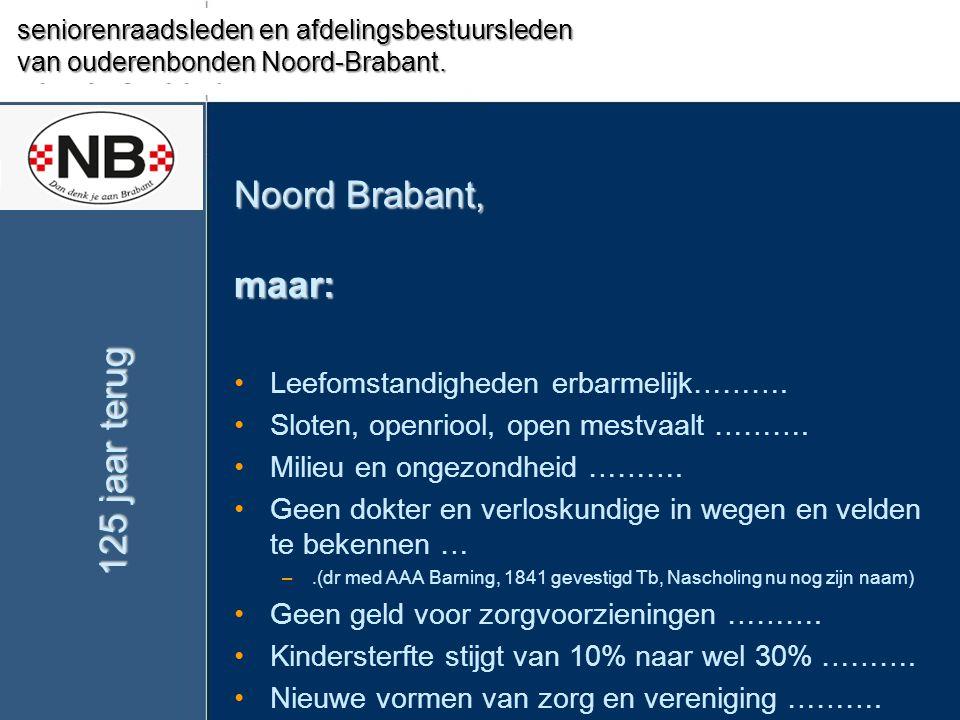 Noord Brabant, maar: 125 jaar terug Seniorenbelang Valkenswaard